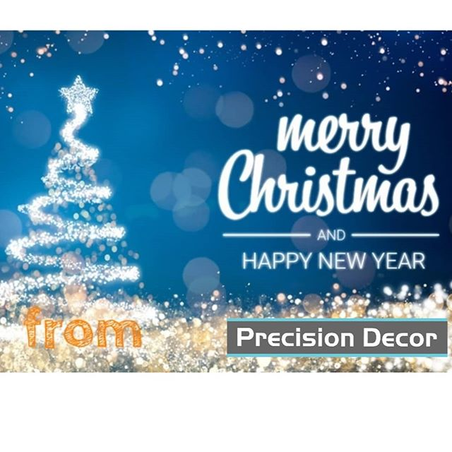 On behalf of everyone who has supported us this past year, repeat customers and new, the team at Precision Decor  would like to wish you all a enjoyable Christmas and a happy New Year. This year has been incredibly busy and we hope for the same in 2019.  So once again, thank you for keeping business local. Merry Christmas and a Happy New Year.