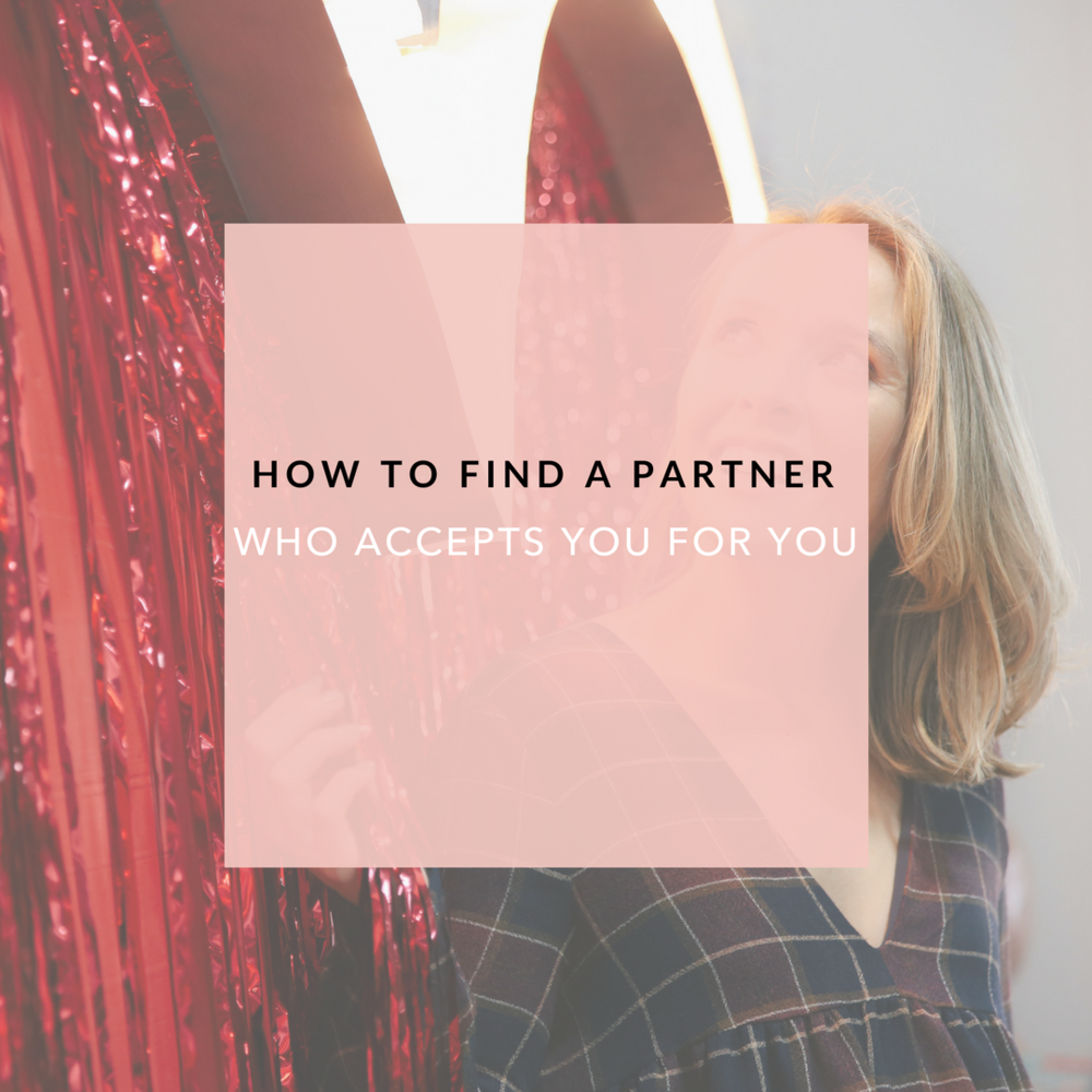 how-to-find-a-partner-who-accepts-you-for-you.png