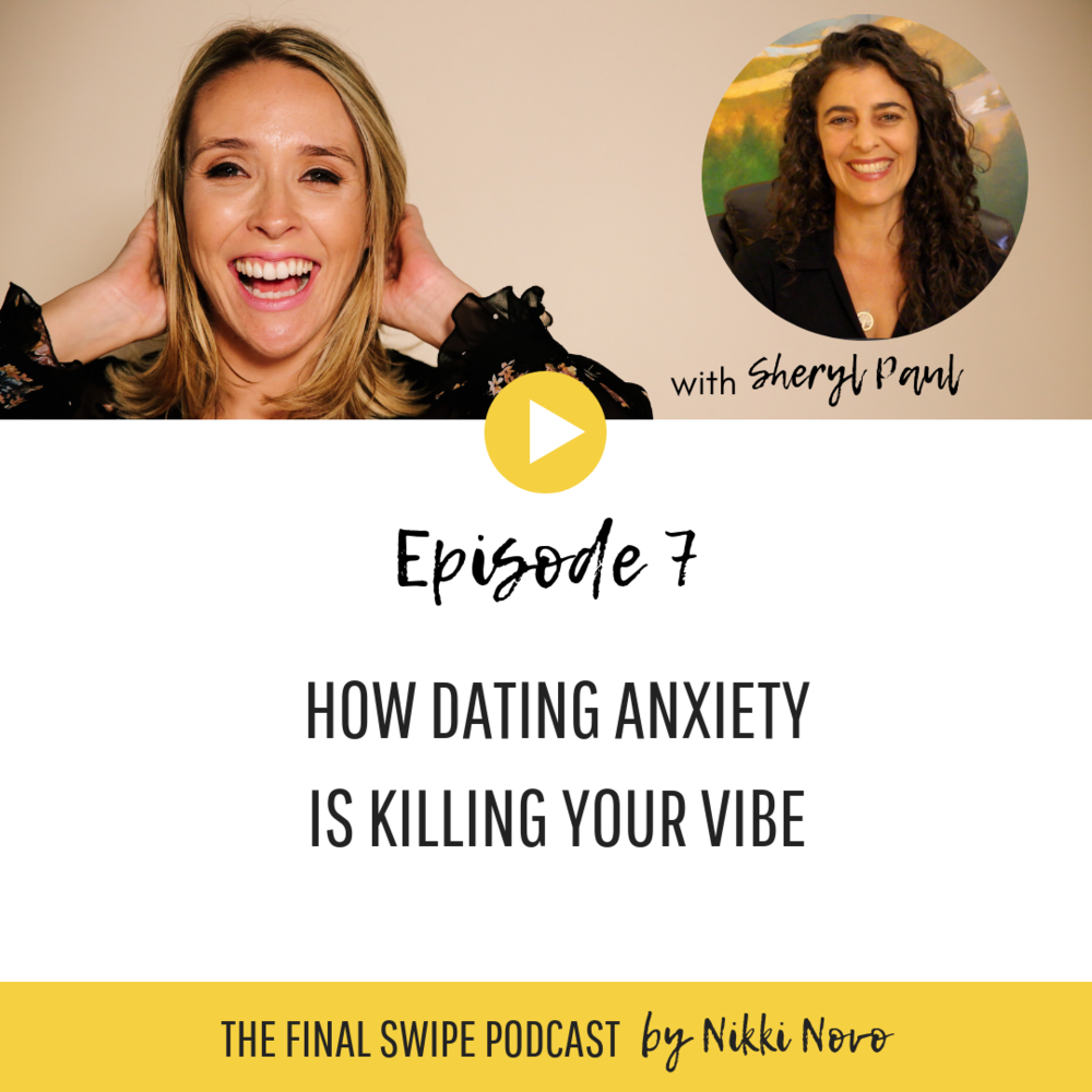 Nikki-Novo-Sheryl-Paul-How-Dating-Anxiety-is-Killing-Your-Vibe.png