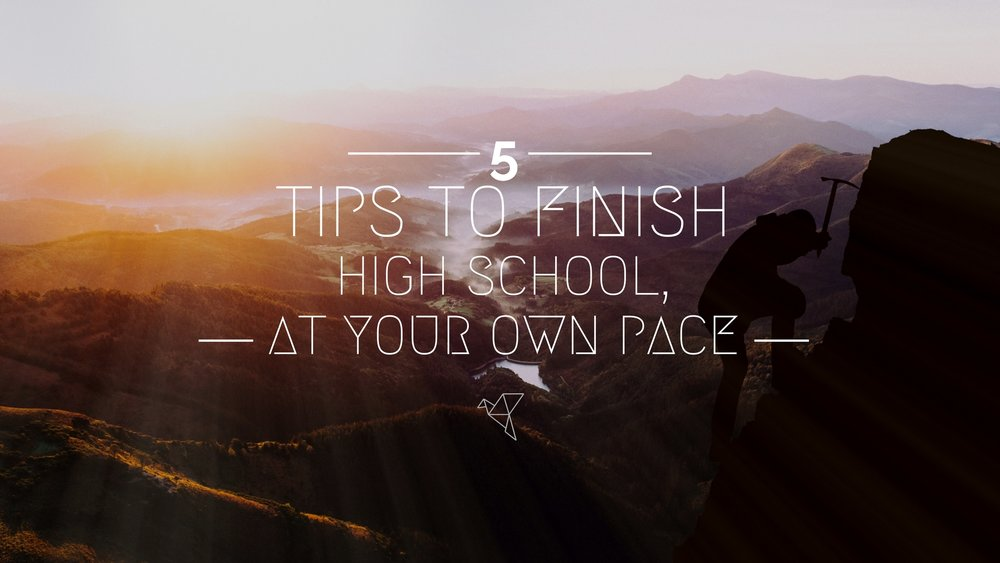 5 Tips to Finish High School at your own pace