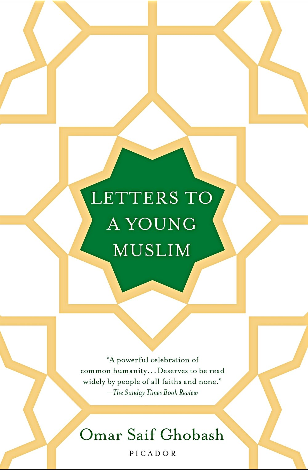 LETTERS TO A YOUNG MUSLIM   Picador    January 3, 2017  Hardcover