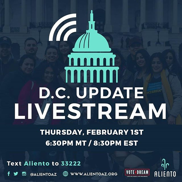 Follow @alientoaz ! We will be having weekly D.C. updates about the current political climate over #DACA via livestream on our Aliento facebook and Instagram @alientoaz ! Tune in on Thursday, February 1st at 6:30pm MT/8:30pm EST! #Vote4dream #DreamAct