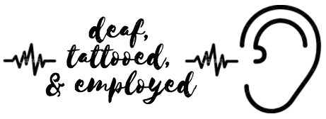 Deaf, Tattooed, & Employed