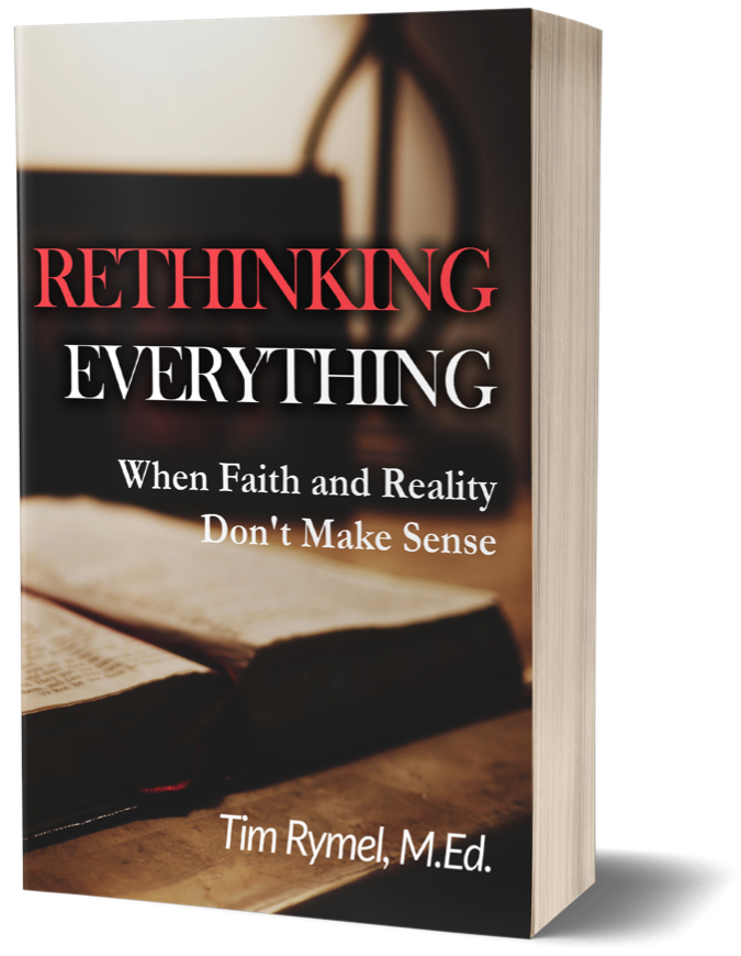 """Tim Rymel,M.Ed. - """"With impeccable scholarship and personal candor, Tim Rymel addresses the psychology of religious faith and the hurdles faced by those brave enough to question the veracity of those beliefs. This book is a must-read for anyone who has questions about why we believe what we believe, and for those who want to know how to proceed when dogma conflicts, sometimes glaringly, with the realities of daily life."""" —Yvette Cantu Schneider, former policy analyst for Family Research Council and author of Never Not Broken"""