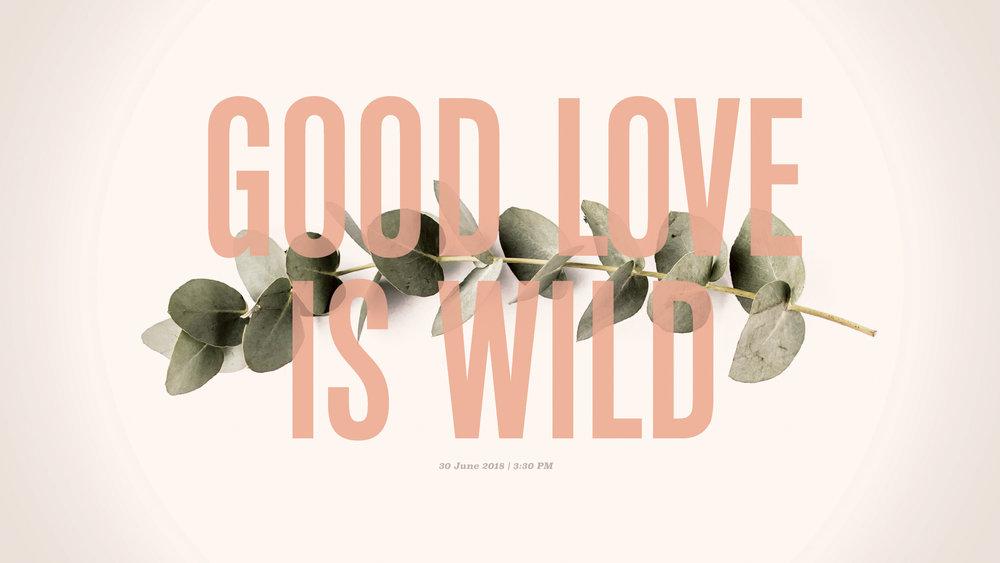 GoodLoveIsWild_WebHero_20180322.jpg