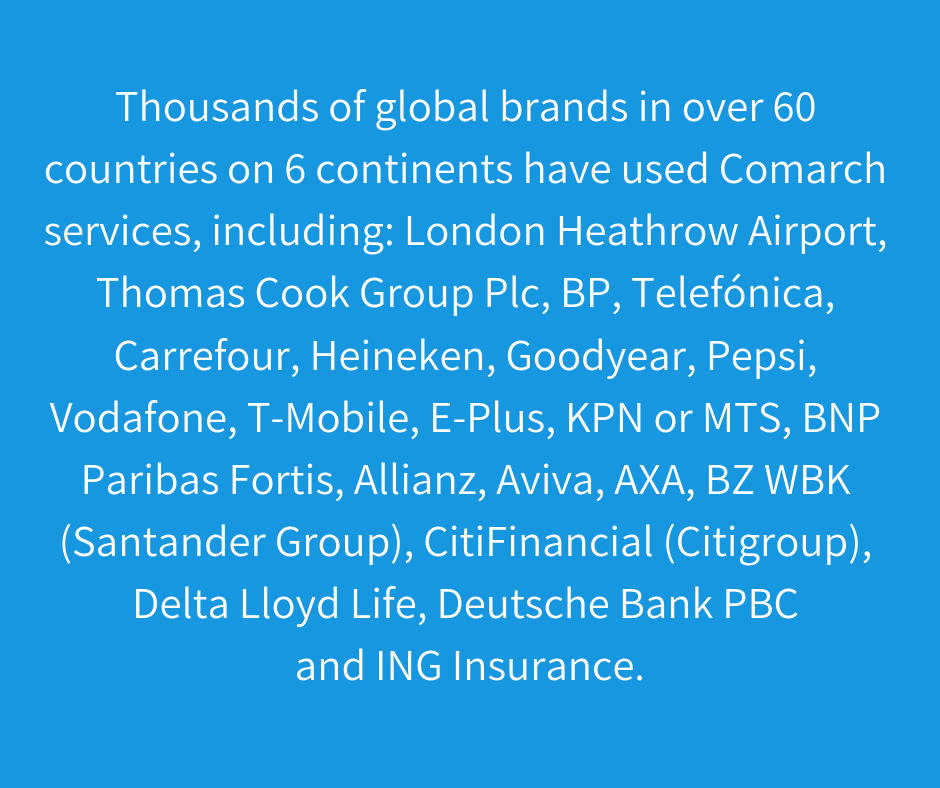 Thousands of global brands in over 60 countries on 6 continents have used Comarch services, including_ London Heathrow Airport, Thomas Cook Group Plc, BP, Telefónica, Carrefour, Heineken, Goodyear, Pepsi, Vodafone, T.png