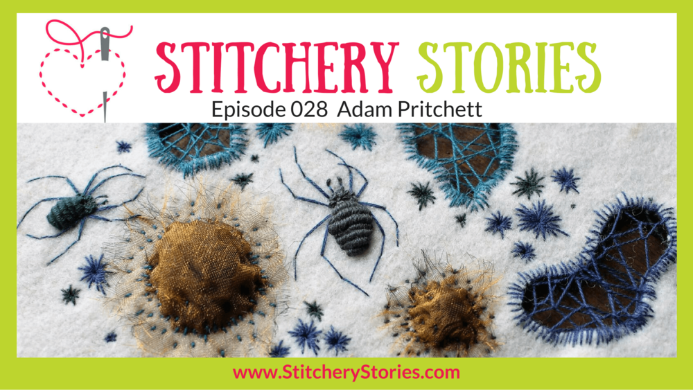 Adam-Pritchett-Stitchery-Stories-Textile-Art-Podcast-Wide-Art.png