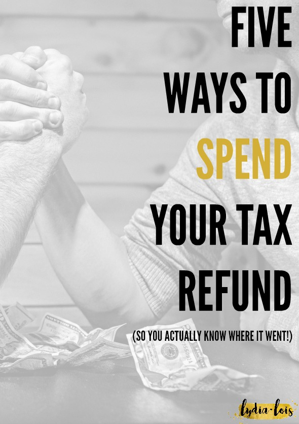 Excited to get your tax refund back like the rest of the world but not sure what the smartest thing to do with it would be? Let me help! Instead of going on a shopping spree and blowing through your cash, I give you five ways to spend your tax refund so you won't wonder where all your money went!