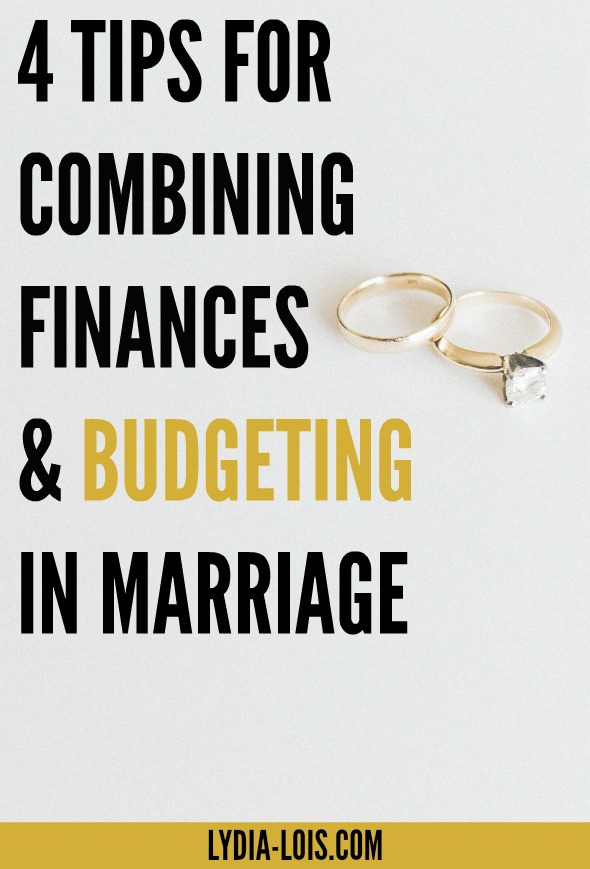 Manage your budget and combine your finances in marriage the right way with 4 tips for combining finances and budgeting in marriage!