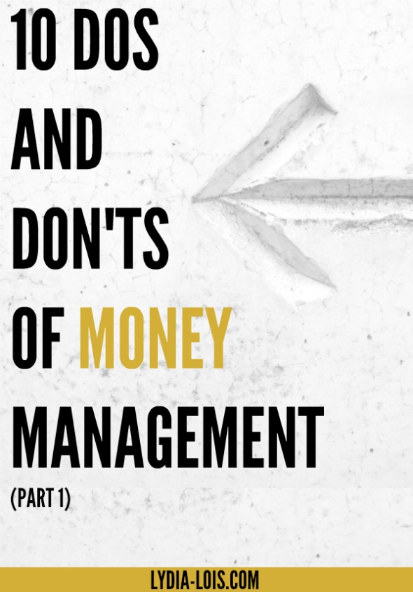 10 dos and don'ts of money management to help you jump start your finances! Let me help you understand exactly what to do to have financial success!