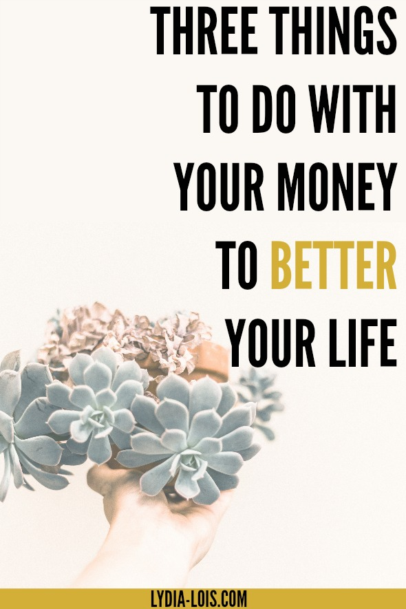 Want to learn how to use your money to better your life? Well perfect! Because that's what I want to teach you in this post!