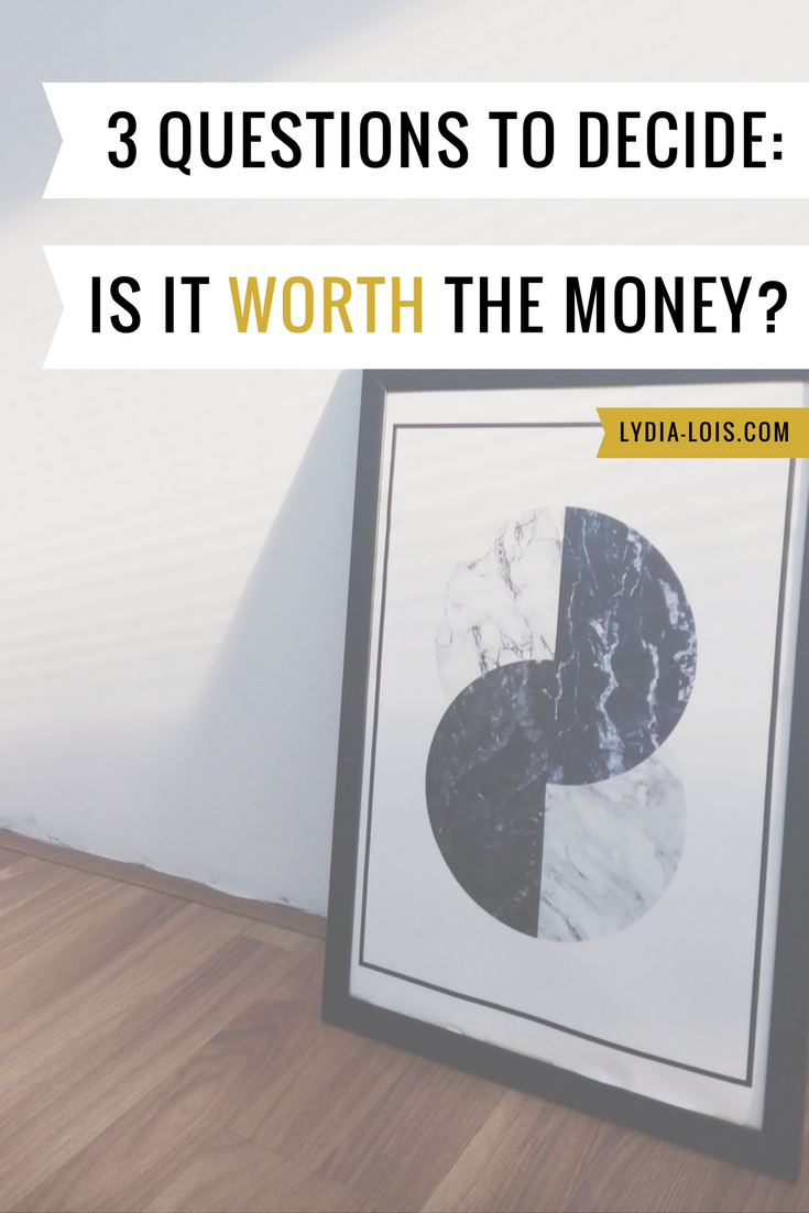 Three questions to decide if its worth the money, budget, spending, saving.png
