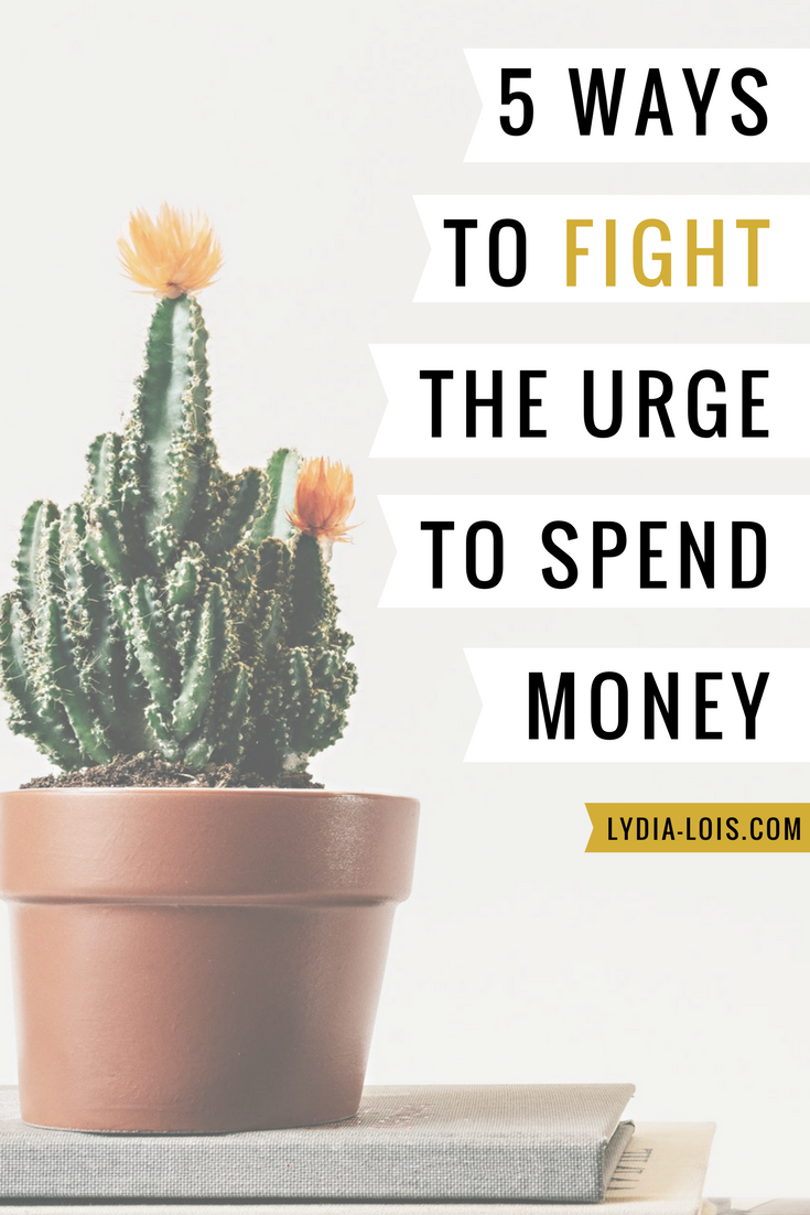 five ways to fight the urge to spend money finances budget spending saving.png
