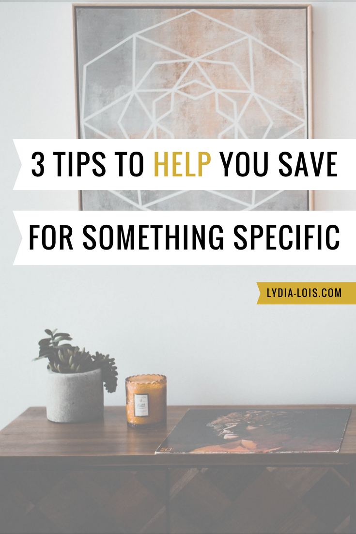 3 Tips to help you save for something specific budget finances spending.png