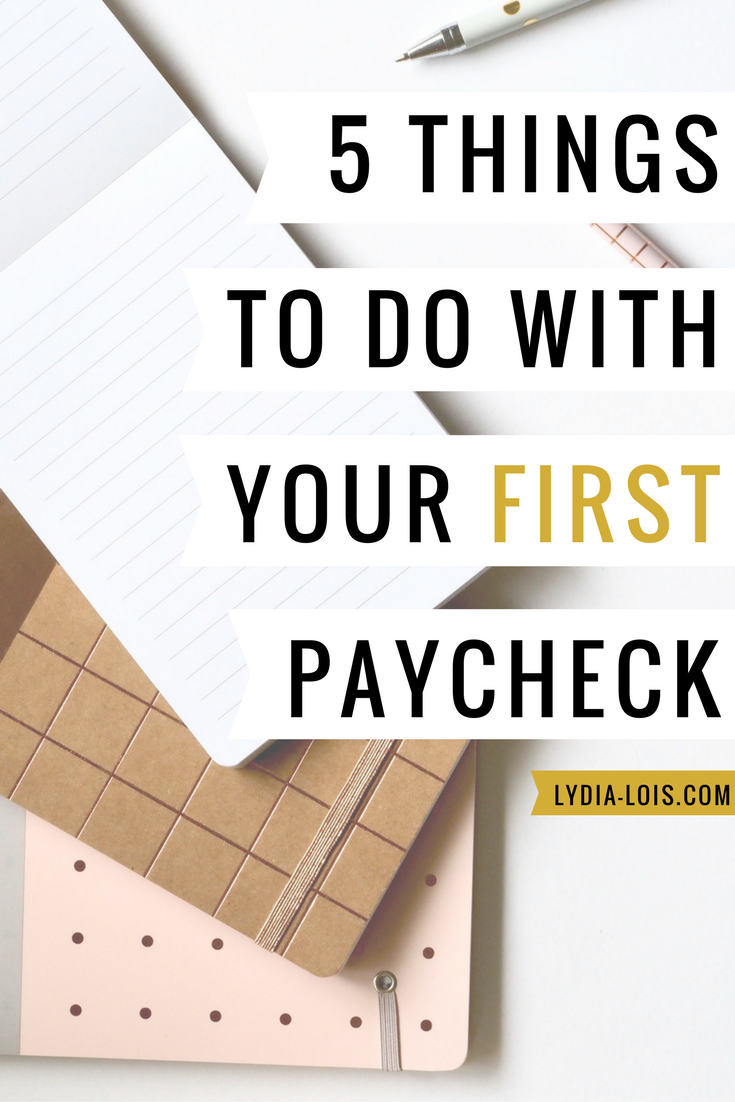 Five Things To Do With Your First Paycheck.png