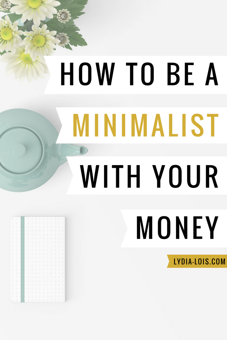 How To Be A Minimalist With Your Money.png