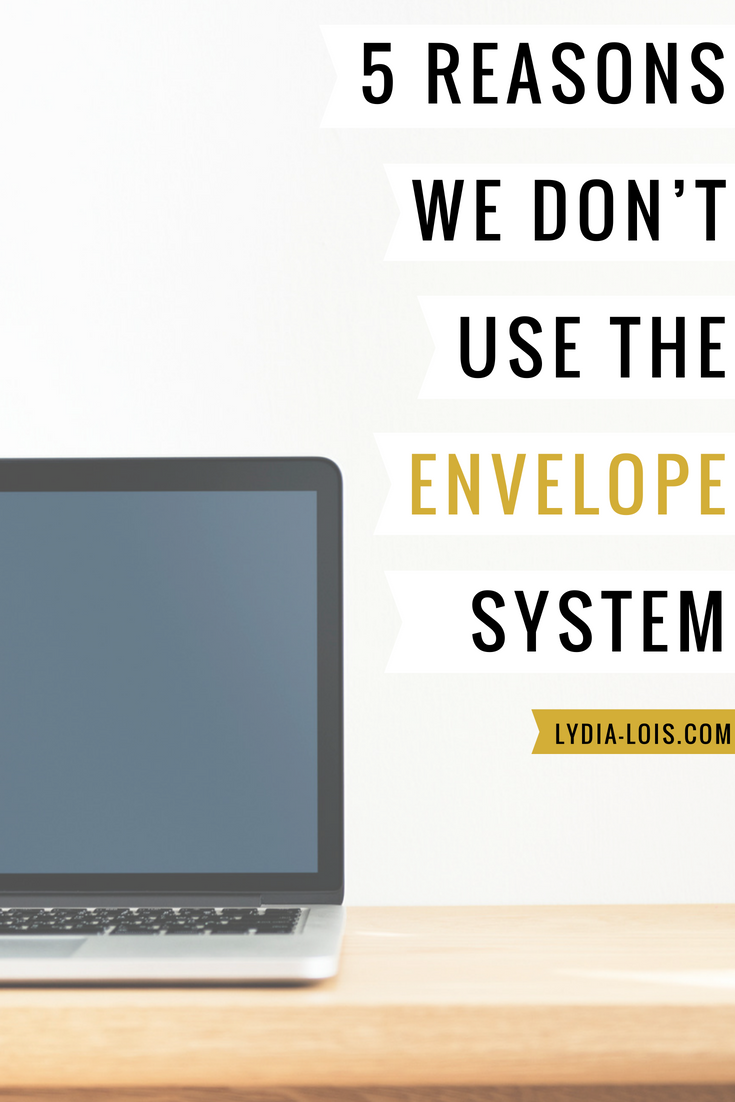 5 Reasons We Don't Use The Envelope System.png