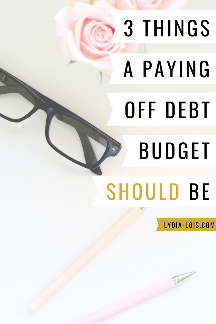 Three things a paying off debt budget should be.png