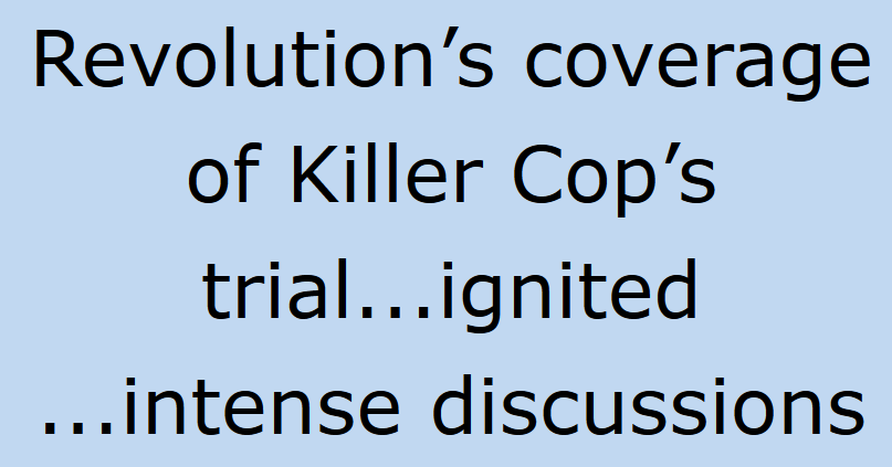 Revolution's Coverage Killer Cop Trial.PNG