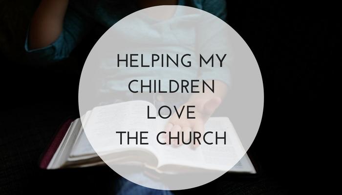Helping-my-children-love-the-church.jpg