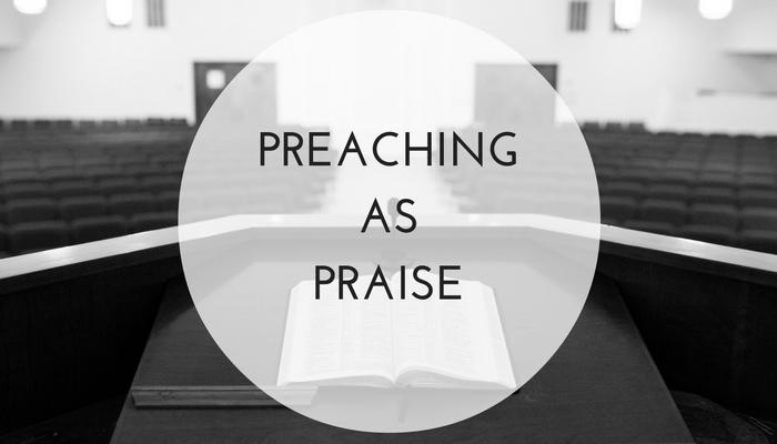 Preaching-As-Praise.jpg