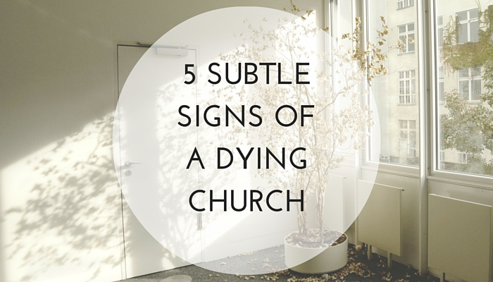 5-Subtle-Signs-of-a-Dying-Church.jpg