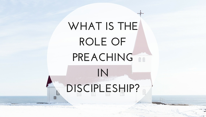 What-is-the-Role-of-Discipleship-in-Preaching.jpg