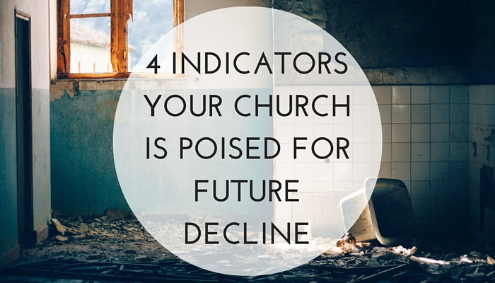 4-Indicators-Your-Church-is-Poised-for-Future-Decline.jpg
