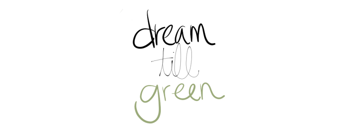 dreamtilgreen.jpg