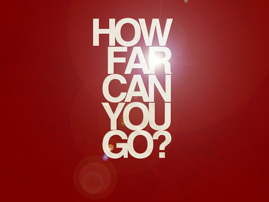 how-far-can-you-go