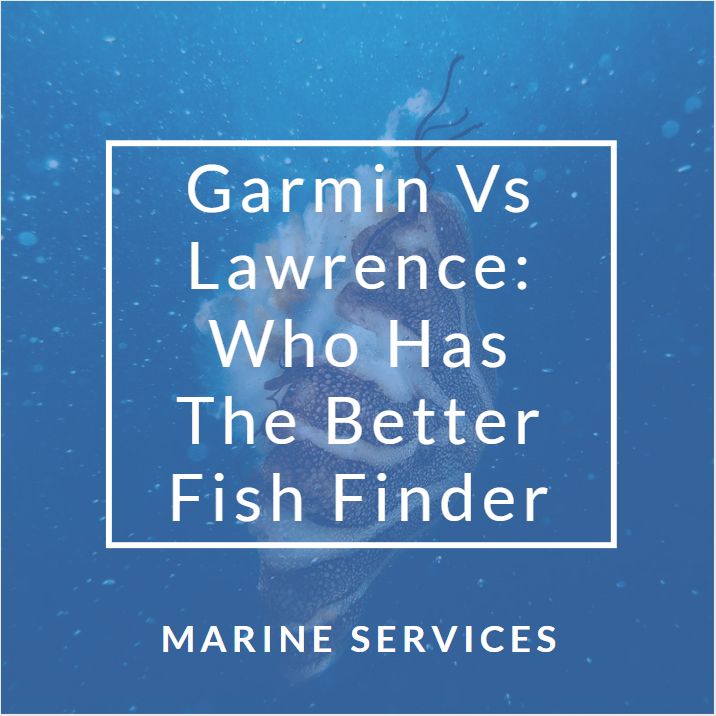Garmin vs Lowrance — Who makes the best fish finder? — Comprehensive