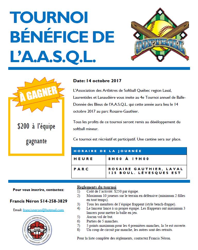 Tournoi Bénéfice de l'A.A.S.Q.L. - Tournoi bénéfice conjointement organisé par l'Association des Arbitres de Softball Québec de Laval, Laurentides et Lanaudière et le comité organisateur du Congrès des Bleu(e)s.Date: 14 octobre 2017