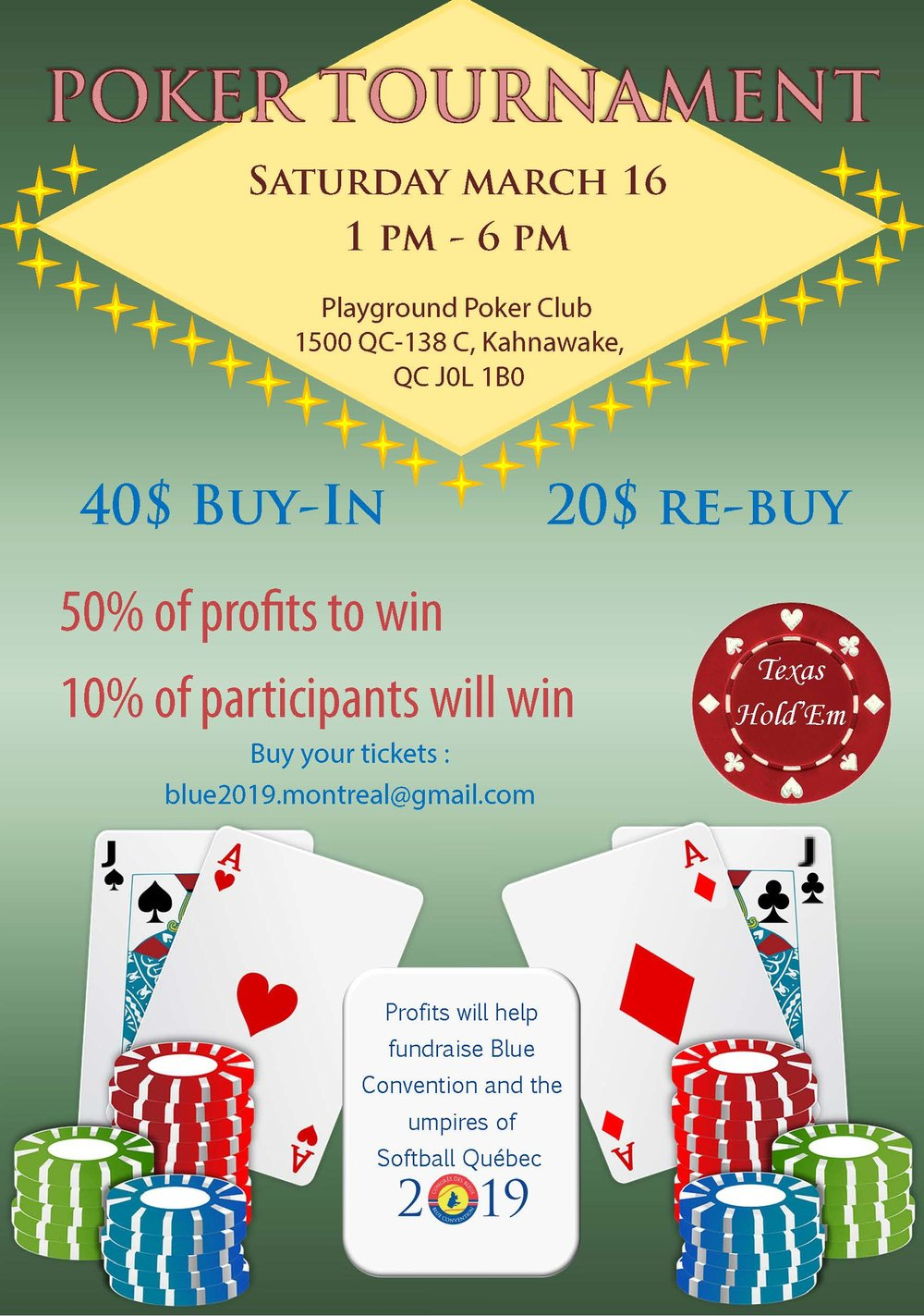 Poker Tournament - On March 16, join us at our Texas Hold'Em Poker Tournament to help finance Blue COnvention 2019. Buy-Ins are $40 Re-buys will be available for $20. 50% of the profits are to be won, and10% of participants will be winners! Where: Playground Poker Club, 1500 Qc-138 C, Kahnawake, Qc J0L 1B0Date: Saturday, March 16, 2019Time: 1 PM to 6 PMTo buy tickets: blue2019.montreal@gmail.com