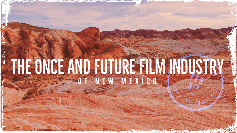 The Once and Future Film Industry of New Mexico - How NM (and you) compete in global and national film markets.February 5, 2018Attendants: 35