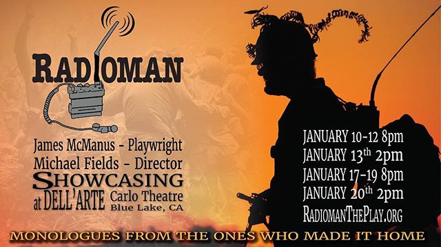 Radioman the play, a theatrical production built from the writings and stories of soldiers from Vietnam War to today is showcasing at the Dell'Arte Theater this January 10th - 20th  #radiomantheplay #veterans #soldiers #supportourtroops #supportourveterans  www.radiomantheplay.org