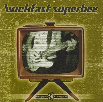 BUCKFAST SUPERBEE - YOU KNOW HOW THE SONG GOES