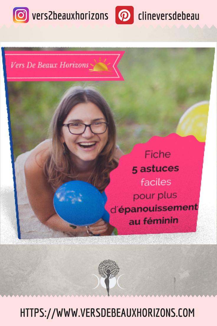Fiche 5 astuces pour plus d'épanouissement féminin - Clique sur l'image pour la recevoir!