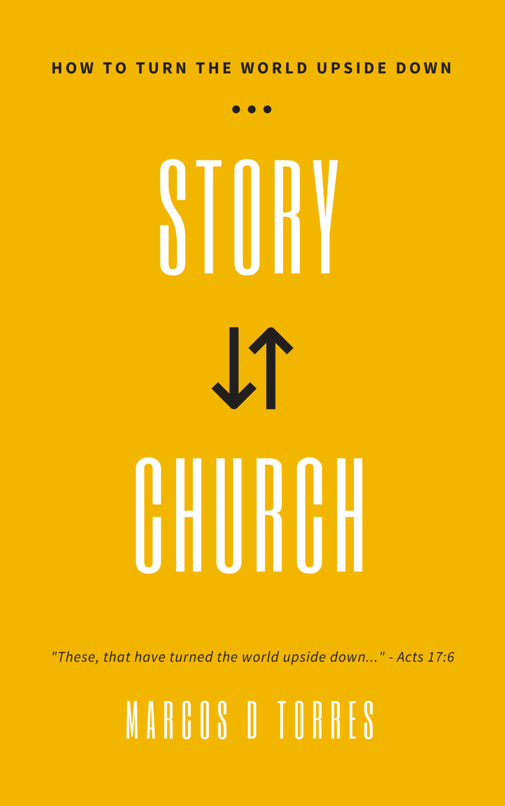 Coming Soon! - Story Church: How to Turn the World Upside DownOnce upon a time there was a church. It had little money, owned no real estate and it was constantly under attack. And yet, this church turned the world upside down. Today, our churches face similar struggles. Not enough money, outdated facilities and a post-modern, post-Christian society that sees no value in its presence. Do we shut our eyes and clench our fists for the bumpy ride all the while hoping it will get better somehow? Or is there a way for us to once again, despite all that is mounted against us, turn the world upside down?In this book, Australian local church pastor Marcos Torres unpacks a simple process that promises to take even the most rundown and limited church from a dying state to the world changing movement it is intended to be.COMING SOON
