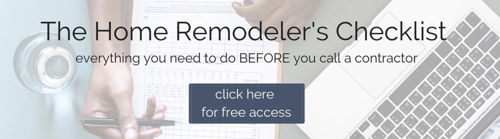 Home Remodeler's Checklist - everything you need to do before you call a contractor