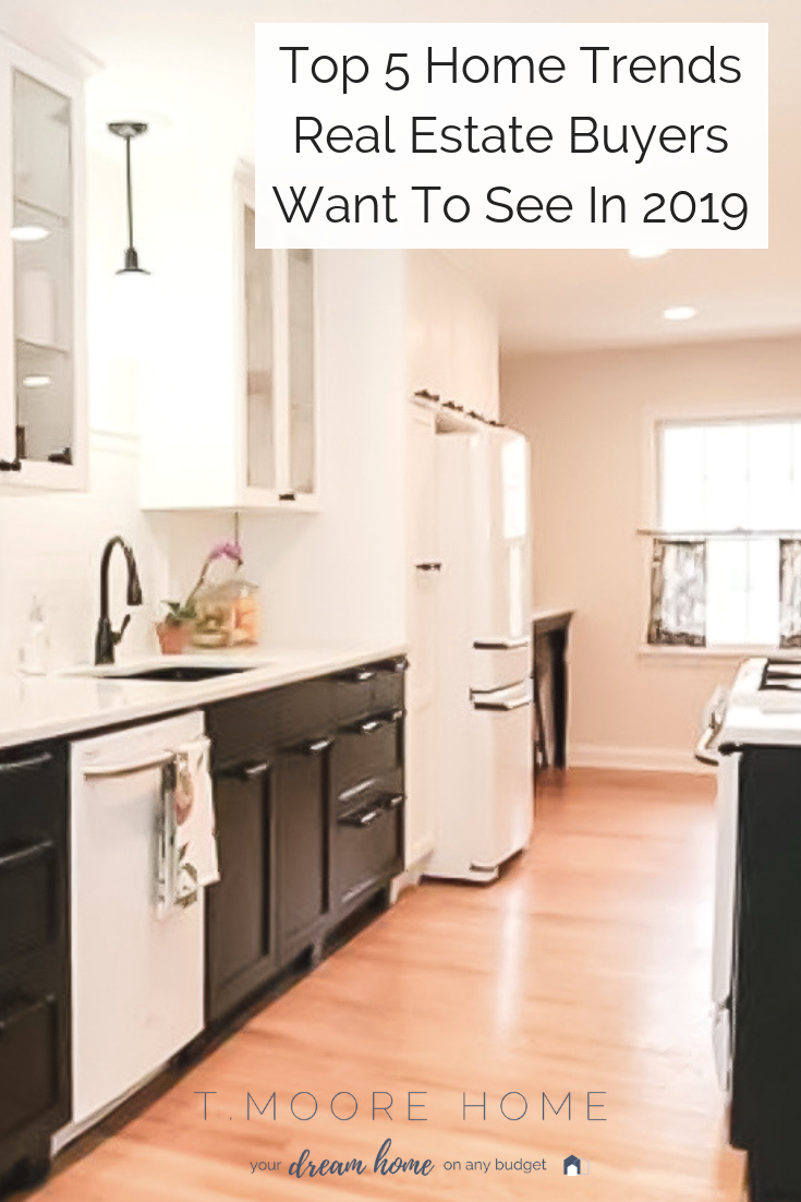 Top 5 Home Trends Real Estate Buyers Want To See In 2019  + Guide To Evaluating Your Market So You Know Exactly Which Updates To Make