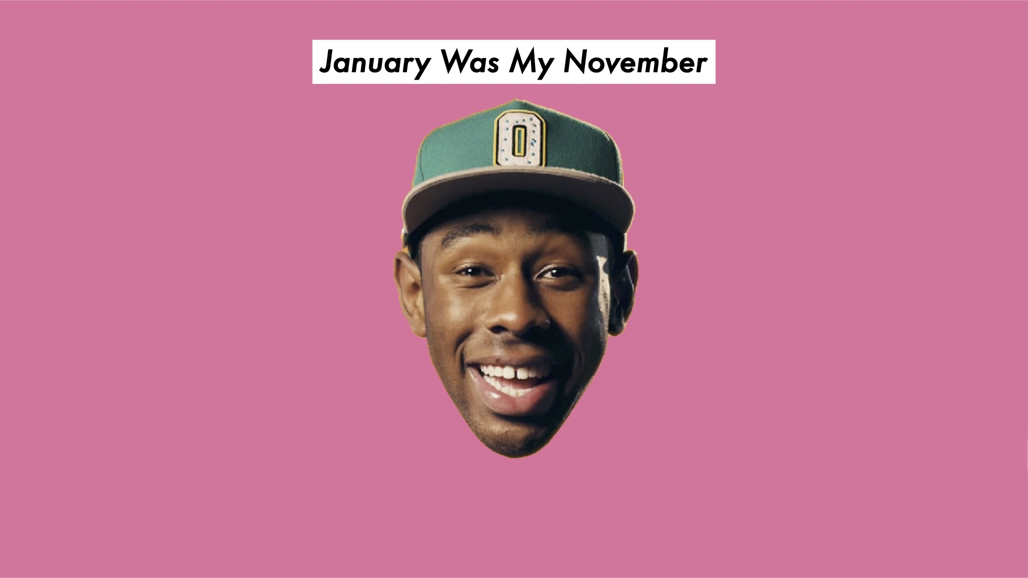 January Was My November: How a Tyler, The Creator song led to some ...