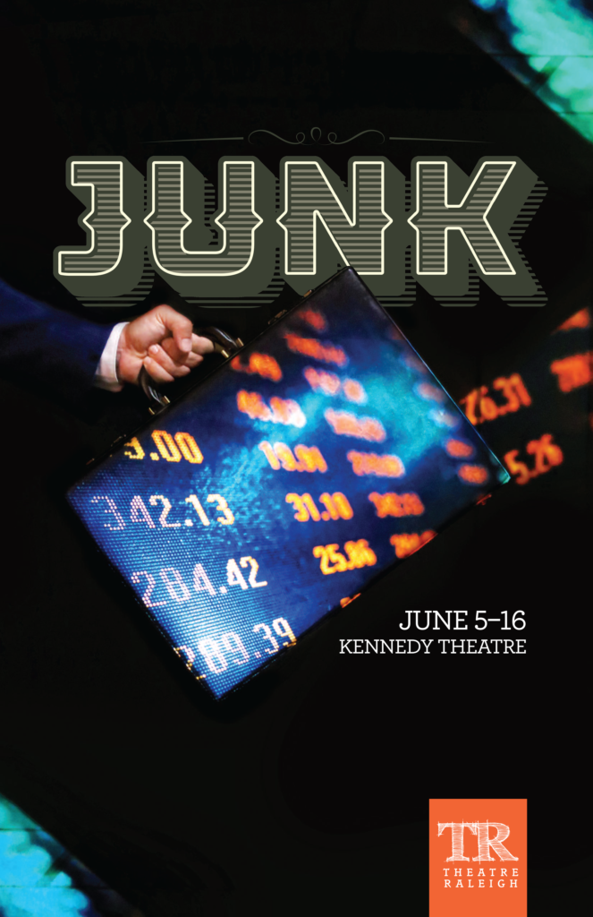 JUNK - Edith Snow will play the role of Amy Merkin in JUNK presented by Theatre Raleigh in it's 2019 Summer Series at the Kennedy Theatre. Show runs June 5th-16th.The play, written by Ayad Akhtar, was inspired by the real junk bond kings of the 1980's and offers an inside look at how money became the only thing that mattered.More information about Theatre Raleigh, the Summer Series, and tickets here!