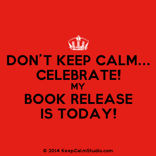 Keep-Calm-Celebrate-My-Book-Release-Is-Today-