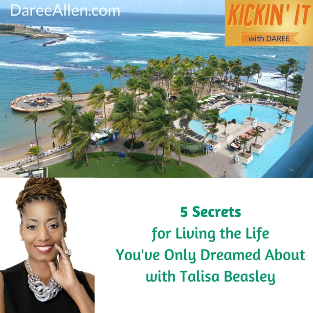 5 Secrets for Living the Life You've Only Dreamed About