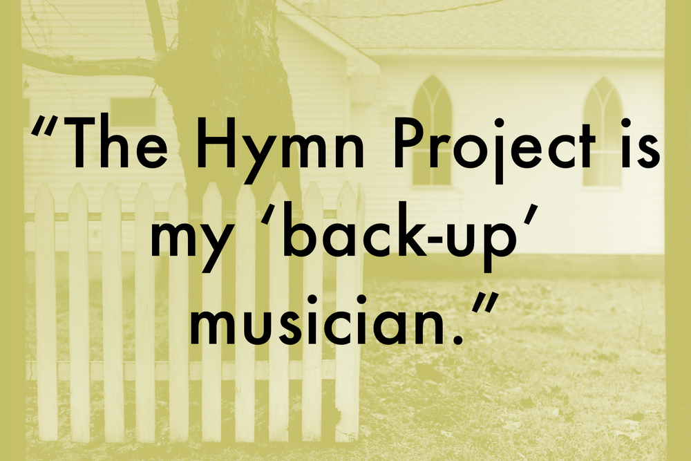 The Hymn Project is my back up musician. Piano hymns on CD