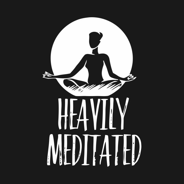 heavily meditated.jpg