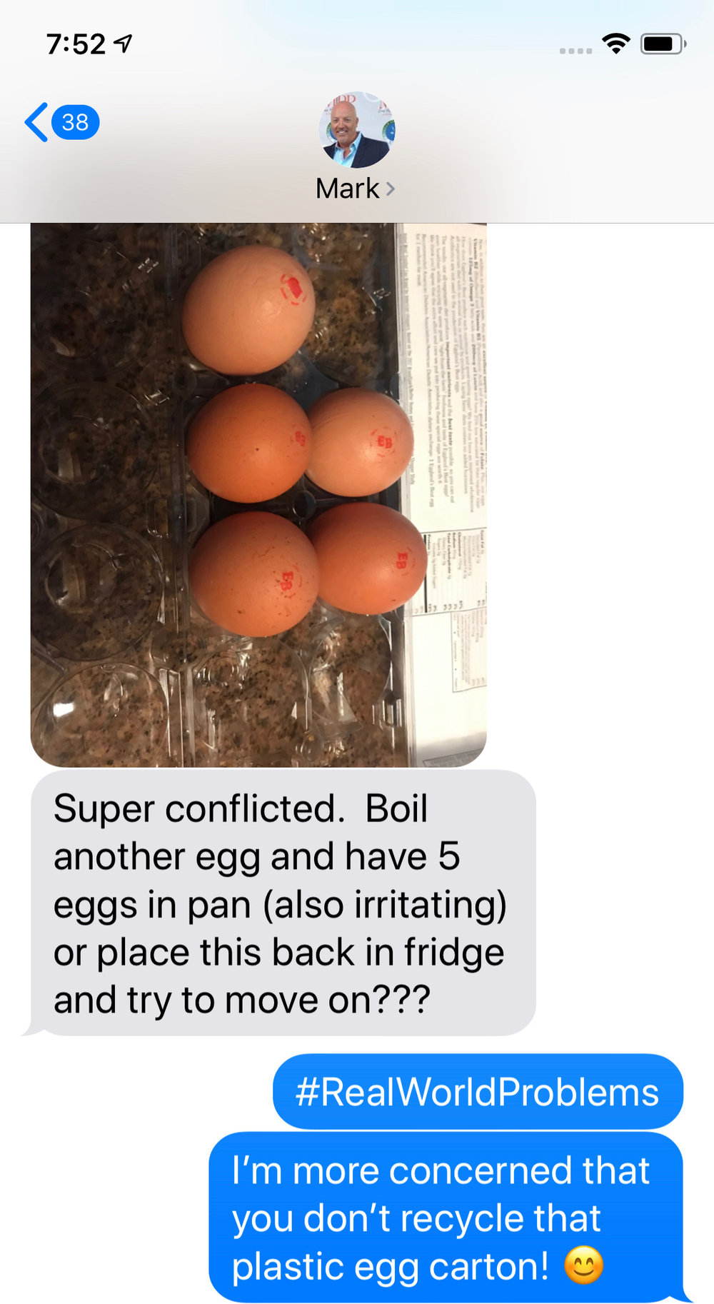 People — the #StruggleIsReal received this text from Mark last week when his egg carton was off balance!