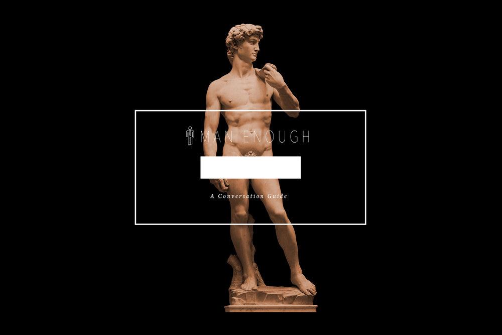 Man Enough<strong>Graphic Design</strong>