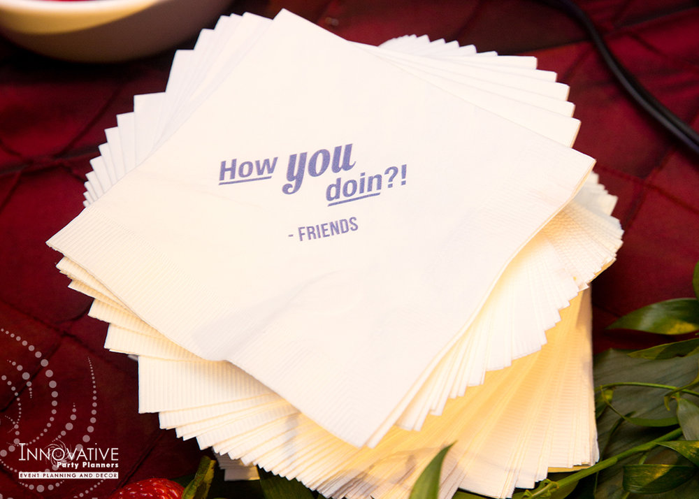 To The Max | Friends Napkins | Bar Mitzvah TV theme and movie theme decor by Innovative Party Planners at Temple Beth Ami