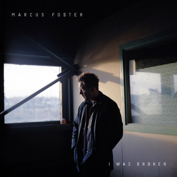 MARCUS FOSTER   I Was Broken  single cover